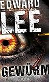 Gewürm: Thriller - Edward Lee
