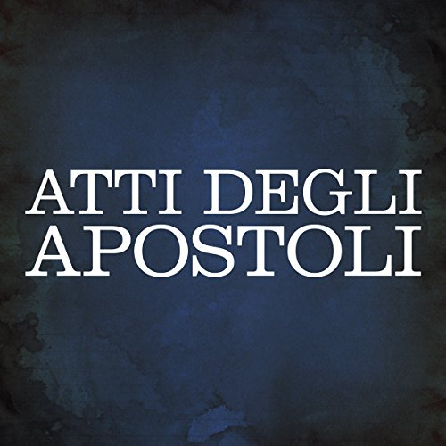 Atti degli Apostoli [Acts of the Apostles] audiobook cover art