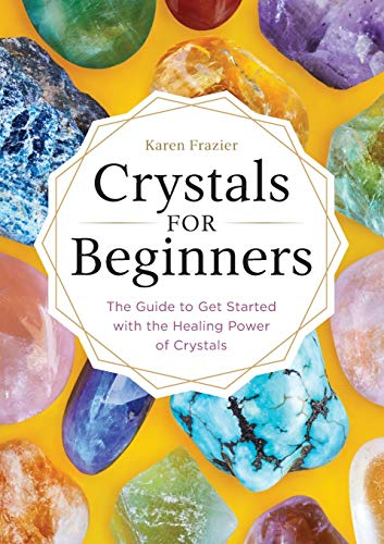 Compare Textbook Prices for Crystals for Beginners: The Guide to Get Started with the Healing Power of Crystals  ISBN 9781623159917 by Frazier, Karen
