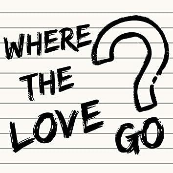 Where the Love Go