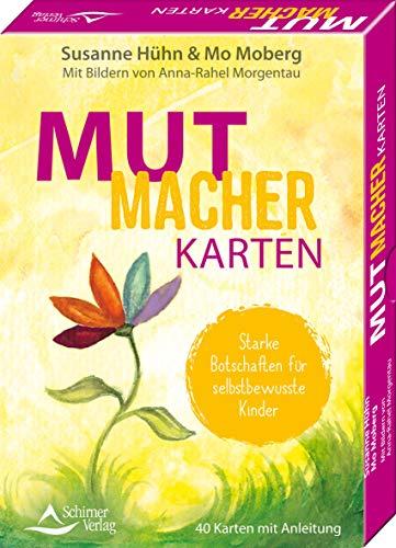 Mutmacher-Karten - Starke Botschaften für selbstbewusste Kinder: - 40 Karten mit Anleitung