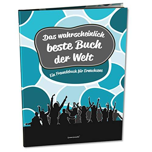 Freundebuch für Erwachsene DIN A4, 60 Seiten Hardcover, Das wahrscheinlich beste Buch der Welt, Freunde Freundschaftsbuch zum Ausfüllen, zum Abschied, Hochzeit, Geburtstag oder als Gästebuch