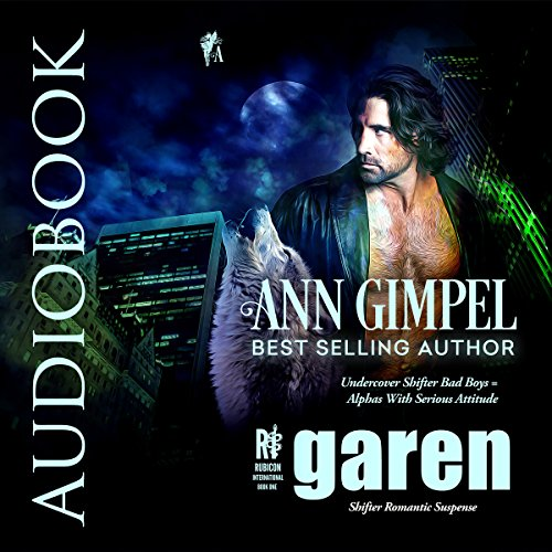 Garen: Shifter Romantic Suspense     Rubicon International, Volume 1              By:                                                                                                                                 Ann Gimpel                               Narrated by:                                                                                                                                 Gregory Salinas                      Length: 6 hrs and 14 mins     Not rated yet     Overall 0.0
