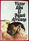 El pájaro africano: Novela (Autores españoles e hispanoamericanos)