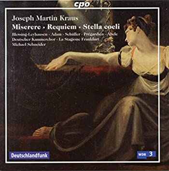 Kraus: Miserere in C Minor, Requiem in D Minor & Stella coeli in C Major