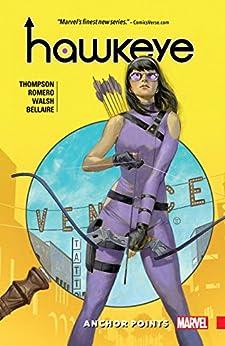 Hawkeye: Kate Bishop Vol. 1: Anchor Points (Hawkeye (2016-2018)) by [Kelly Thompson, Leonardo Romero]