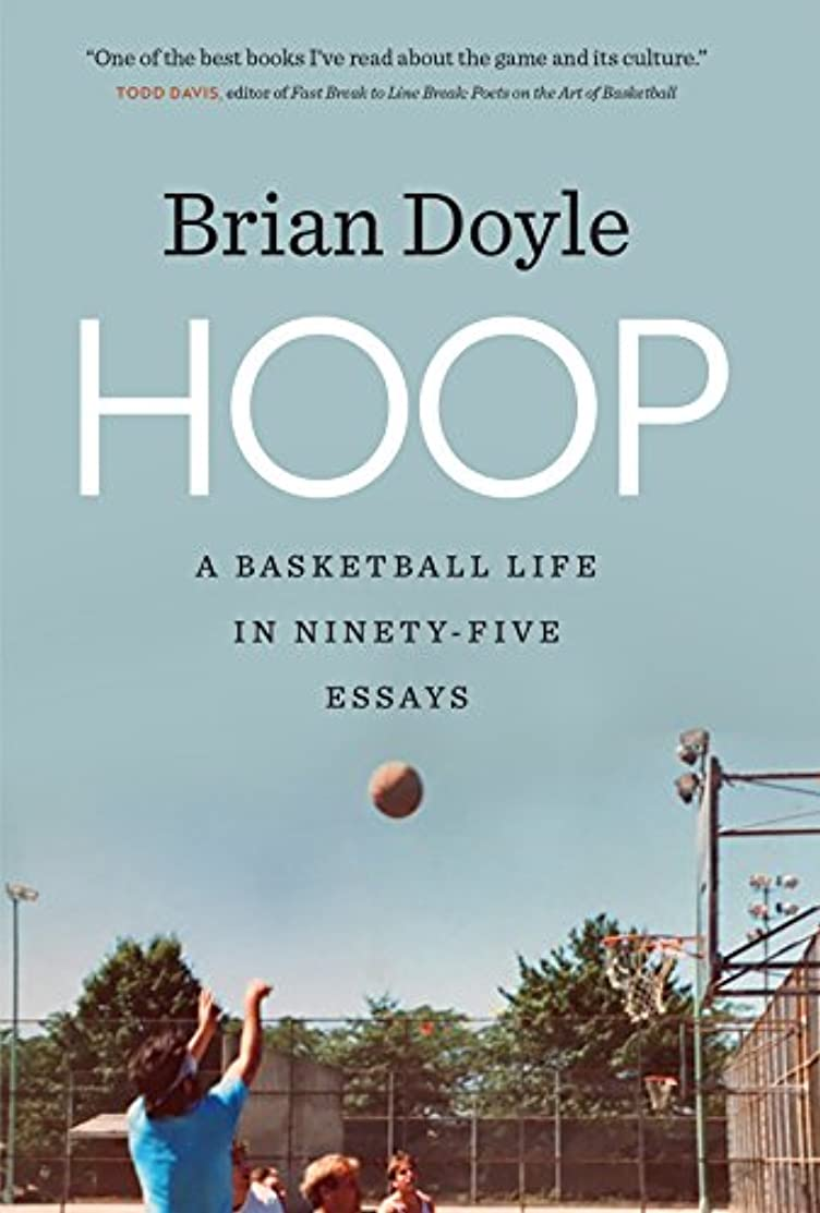 Hoop: A Basketball Life in Ninety-Five Essays (Crux: The Georgia Series in Literary Nonfiction Ser.)