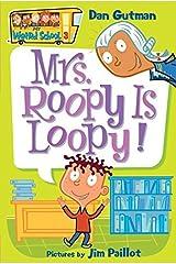 My Weird School #3: Mrs. Roopy Is Loopy! by Dan Gutman(2004-09-07) Broché