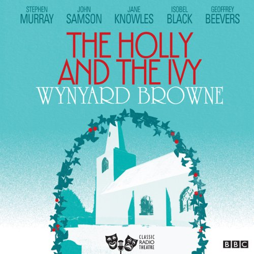 The Holly and the Ivy (Classic Radio Theatre) cover art