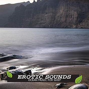 Erotic Sounds- Ocean Music for Sleep