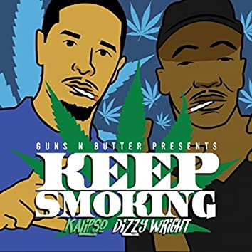 Keep Smoking (feat. Kalipso & Dizzy Wright)