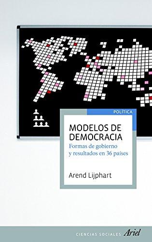 Modelos de democracia: Formas de gobierno y resultados en 36 países (Ariel Ciencias Sociales)