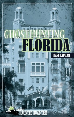 Ghosthunting Florida (America's Haunted Road Trip) by [Dave Lapham, John B. Kachuba]