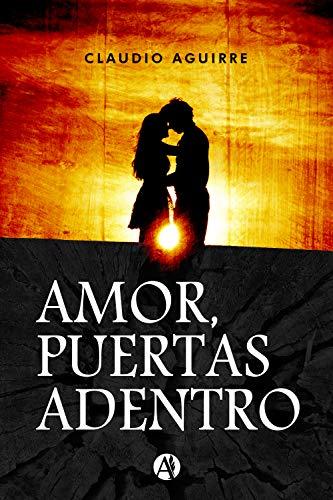 Amor, puertas adentro de Claudio Aguirre