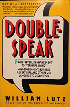 Paperback Doublespeak: From Revenue Enhancement to Terminal Living : How Government, Business, Advertisers, and Others Use Language to Deceive You Book