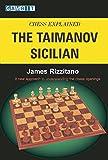 Chess Explained: The Taimanov Sicilian-Rizzitano, James