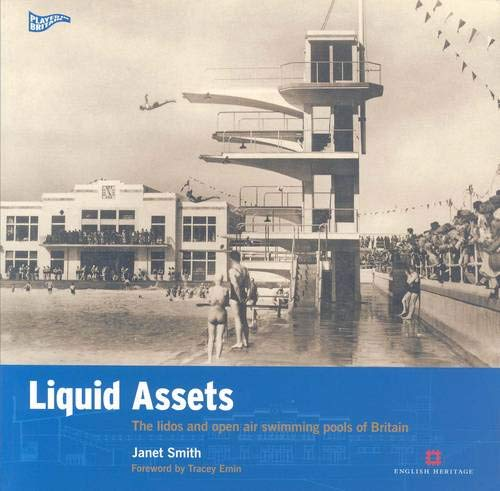 Liquid Assets: The Lidos and Open Air Swimming Pools of Britain