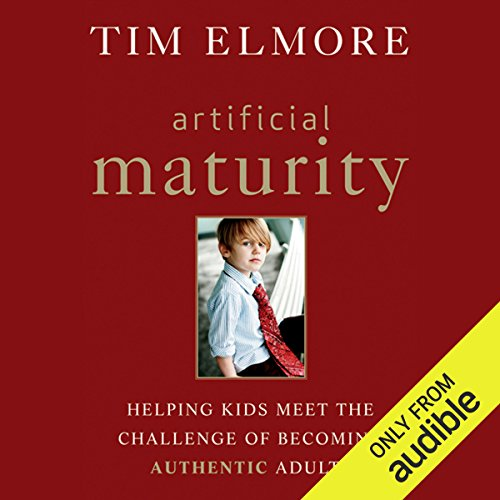 Artificial Maturity     Helping Kids Meet the Challenge of Becoming Authentic Adults              By:                                                                                                                                 Tim Elmore                               Narrated by:                                                                                                                                 Arte Johnson                      Length: 7 hrs and 36 mins     40 ratings     Overall 4.5