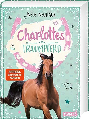 Charlottes Traumpferd 1: Charlottes Traumpferd: Pferderoman von der Bestsellerautorin (1)