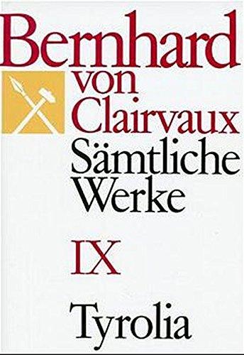 Bernhard von Clairvaux. Sämtliche Werke: Sämtliche Werke, 10 Bde., Bd.9: Predigten