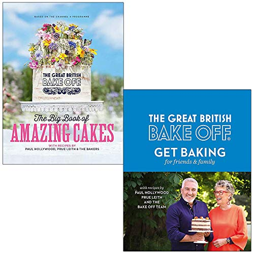 The Great British Bake Off The Big Book of Amazing Cakes & Get Baking for Friends and Family By The Bake Off Team 2 Books Collection Set