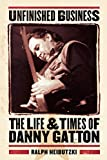 Unfinished Business: The Life and Times of Danny Gatton (Book)