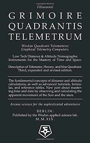 Wndsn Quadrant Telemeters: Graphical Telemetry Computers. Low Tech Distance & Altitude Nomographs: Instruments for the Mastery of Time and Space
