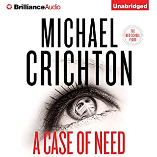 A Case of Need     A Novel              By:                                                                                                                                 Michael Crichton,                                                                                        Jeffery Hudson                               Narrated by:                                                                                                                                 Nick Podehl                      Length: 9 hrs and 27 mins     954 ratings     Overall 4.0