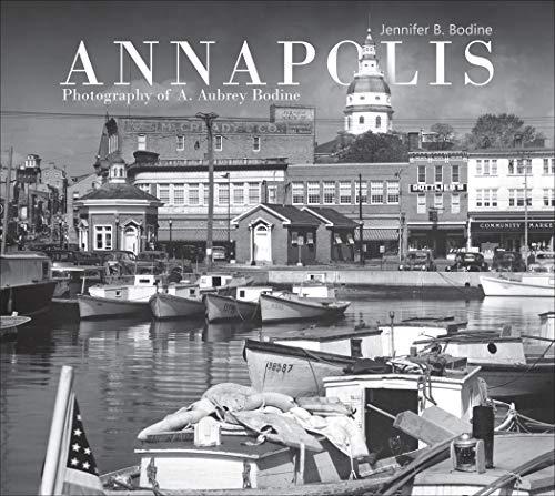 Annapolis: Photography of A. Aubrey Bodine