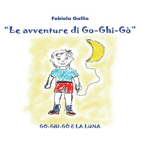 Go-Ghi-Gò e la luna audiobook cover art