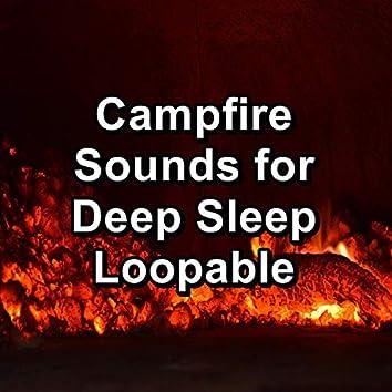 Campfire Sounds for Deep Sleep Loopable