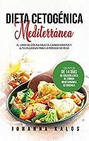 Dieta Cetogénica Mediterránea: El Libro de Cocina Bajo en Carbohidratos y Alto en Grasas para la Pérdida de Peso con un Plan de 14 días de Cocción Lenta de Comida Mediterránea Cetogénica
