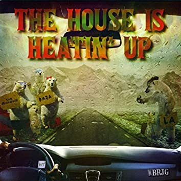 The House Is Heatin' Up