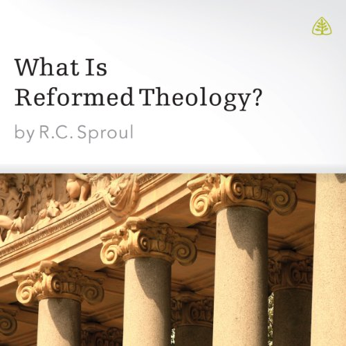 What Is Reformed Theology? audiobook cover art