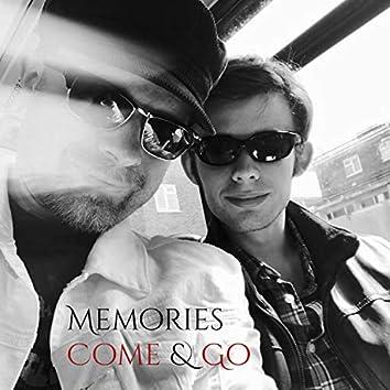 Memories Come & Go