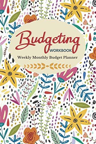 Budgeting Workbook: Weekly & Monthly Finance Budget Planner Organizer Book, Weekly Expense Tracker Bill Organizer For Money Budgeting. Financial ... For Teens, Men, Women And Seniors (Undated).
