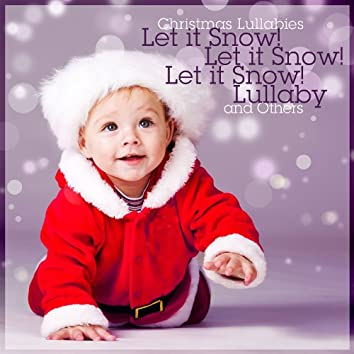 Let it Snow! Let it Snow! Let it Snow! Lullaby and Others
