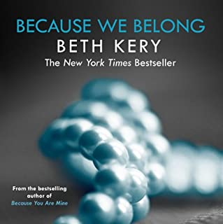 Because We Belong     Because You Are Mine Series #3              By:                                                                                                                                 Beth Kery                               Narrated by:                                                                                                                                 Brianna Bronte                      Length: 12 hrs and 33 mins     19 ratings     Overall 4.7