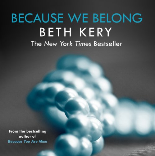 Because We Belong     Because You Are Mine Series #3              By:                                                                                                                                 Beth Kery                               Narrated by:                                                                                                                                 Brianna Bronte                      Length: 12 hrs and 33 mins     1 rating     Overall 5.0