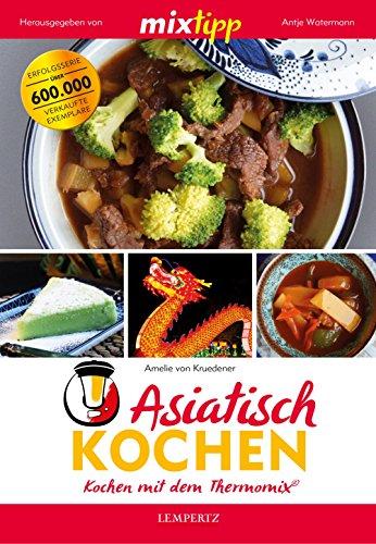 mixtipp: Asiatisch Kochen: Kochen mit dem Thermomix®