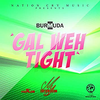Gal Weh Tight - Single