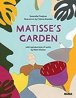 Matisse's Garden by Samantha Friedman Henri Matisse(2014-10-07)