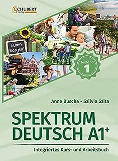 Spektrum Deutsch A1+: Teilband 1: Integriertes Kurs- und Arbeitsbuch für Deutsch als Fremdsprache