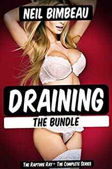 Draining The Bundle (The Rapture Ray The Complete Series)(Alpha Male Harem) Review