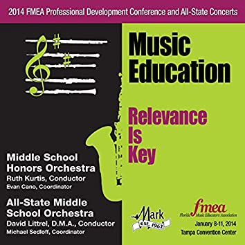 2014 Florida Music Educators Association (FMEA): Middle School Honors Orchestra & All-State Middle School Orchestra