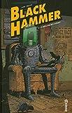 Black Hammer, Tome 4 - Le meilleur des mondes