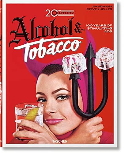 Jim Heimann. 20th Century Alcohol & Tobacco Ads (Multilingual Edition)