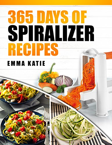 365 Days of Spiralizer Recipes: A Spiralizer Cookbook with Over 365 Recipes Book for Low Carb Vegetable Pasta Noodle, Clean Eating Salads and Healthy Vegan Weight Loss (English Edition)