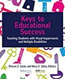 Keys to Educational Success: Teaching Students with Visual Impairments and Multiple Disabilities (English Edition)