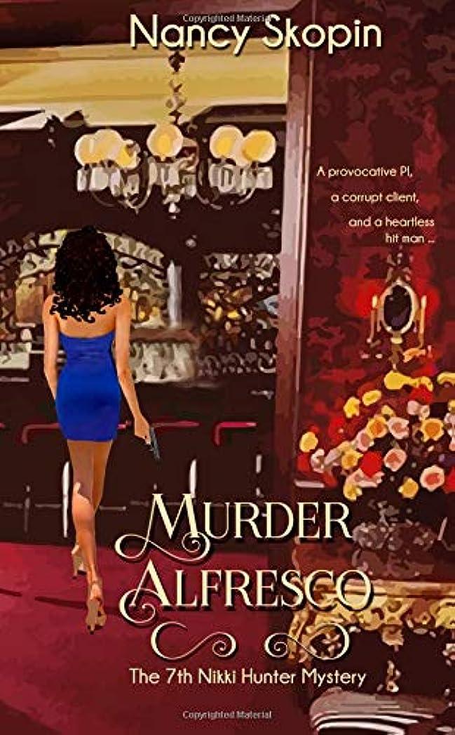 書き込み醜い葉Murder Alfresco: The 7th Nikki Hunter Mystery (Nikki Hunter Mysteries)